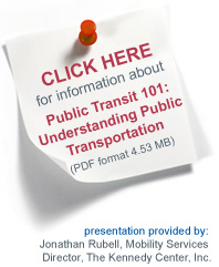 Click Here for information on Public Transit 101: Understanding Public Transportation